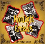 CD - Moonlight Cruisers - Hey There Baby!