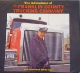 CD - Franklin County Trucking Company - The Adventures Of The