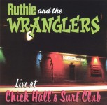 2H-CD - Ruthie & The Wranglers - Live At Chick Hall's Surf Club