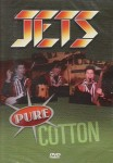 DVD - Jets - Pure Cotton