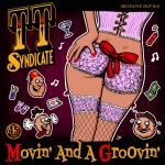 Single - TT Syndicate - Movin' And A Groovin'