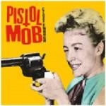 CD - Pistol Mob - Close Enough