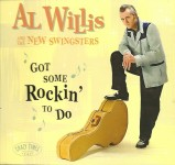 CD - Al Willis & The New Swingsters - Got Some Rockin To Do