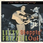 CD - Lefty FRIZZELL - Steppin' Out - Gonna Shake This Shack Toni