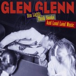 CD - Glen Glenn - Dim Lights, Thick Smoke And Loud Music