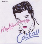 Single - Cat-Talk - Hey Elvis Presley Yoddellin'boogie, Rosco