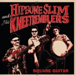LP - Hipbone Slim And The Kneetremblers - Square Guitar