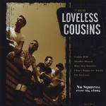 CD - Loveless Cousins - No Squares Ever Tag Along