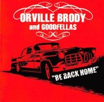 CD - Orville Brody and Goodfellas - Be Back Home