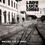 CD - Lady Luck Combo - Waiting For A Train