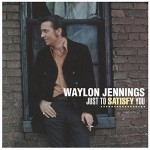 LP - Waylon Jennings - Just To Satisfy You