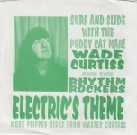 Single - Wade Curtiss And Rhythm Rockers - Electric's Theme, Surfin' Bird