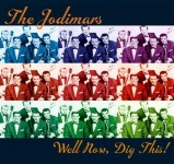 CD - Jodimars - Well Now, Dig This!...Plus