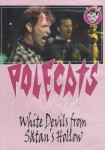 DVD - Polecats - White Devils From Satan Hollow