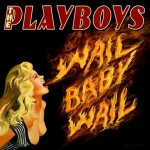 CD - Playboys - Wail Baby Wail