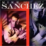 CD - Mike Sanchez - Just Can't Afford It
