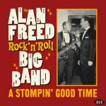 CD - Alan Freed & Rock'n'Roll Big Band - A Stompin' Good Time