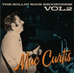 CD - Mac Curtis - The Rollin Rock Recordings Vol. 2