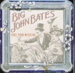 CD - Big John Bates - Take Your Medicine