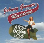 CD - Johnny Gunner & The Raiders - Atom Bomb Love