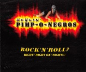 CD - Howlin Pimp -o- Negros - Rock n Roll? Right! Right on! Right!!