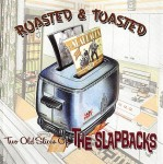 CD - Slapbacks - Roasted and Toasted - Best of