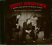 CD - Johnny Horsepower - The Band In Black - Featuring The Sun Session with W.S. Holland