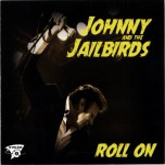 CD - Johnny & The Jailbirds - Roll On