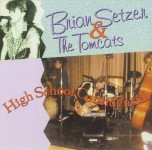 CD - Brian Setzer & The Tomcats - Early Live Recordings - High School Confidential - Vol. 2