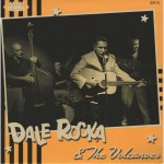 Single - Dale Rocka & The Volcanos - Mama, Mama, Mama, No Use Knocking On My Door, I Can't Live Without Your Love Whole Night Long