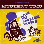 CD - Mysterio Trio - After The Rooster Grows