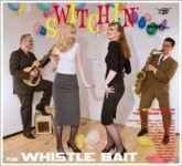 LP - Whistle Bait - Switchin' With The Whistle Bait
