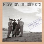 CD - Neva River Rockets - Time To Have A Time