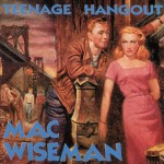 CD - Mac Wiseman - Teenage Hangout