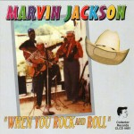 CD - Marvin Jackson - When You Rock And Roll