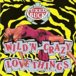 CD - Tuxedo Buck - Wild'n'Crazy Love Things