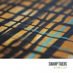 CD - Swamp Tigers - To Sing A Life
