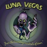 10inch - Luna Vegas - From The Travelling Minstrels Of Doom